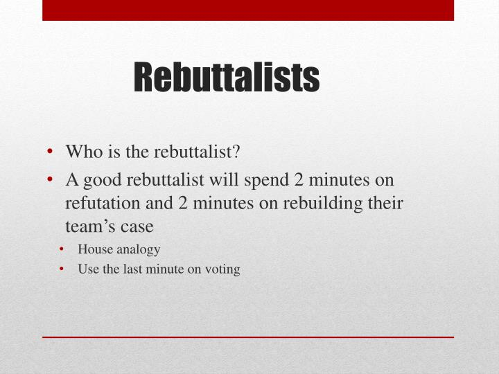 Who is the rebuttalist?