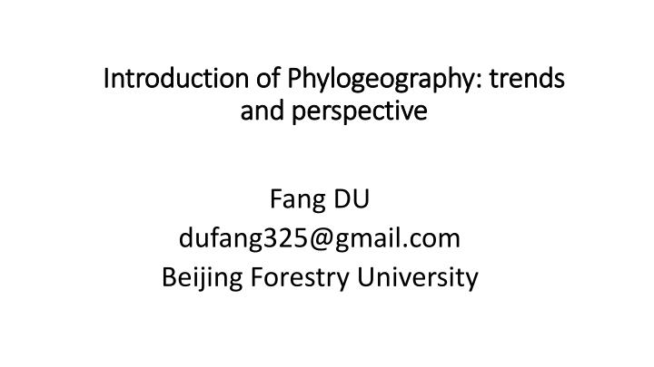 introduction of phylogeography trends and perspective n.