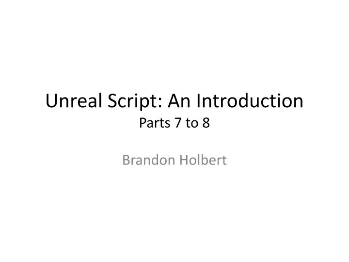 unreal script an introduction parts 7 to 8 n.