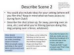 describe scene 2