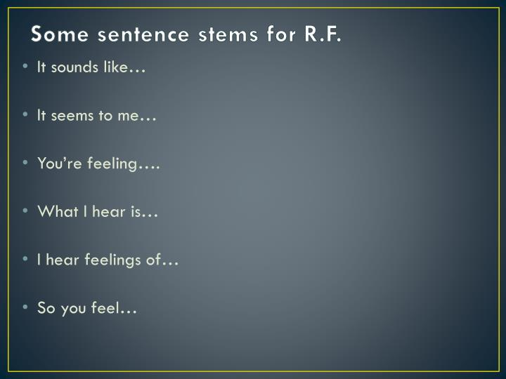 Some sentence stems for R.F.