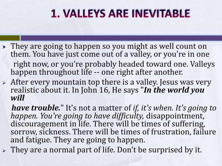 1. VALLEYS ARE INEVITABLE