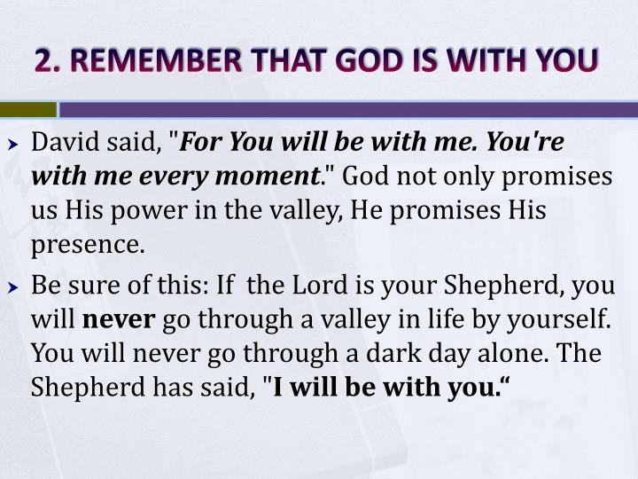 2. REMEMBER THAT GOD IS WITH