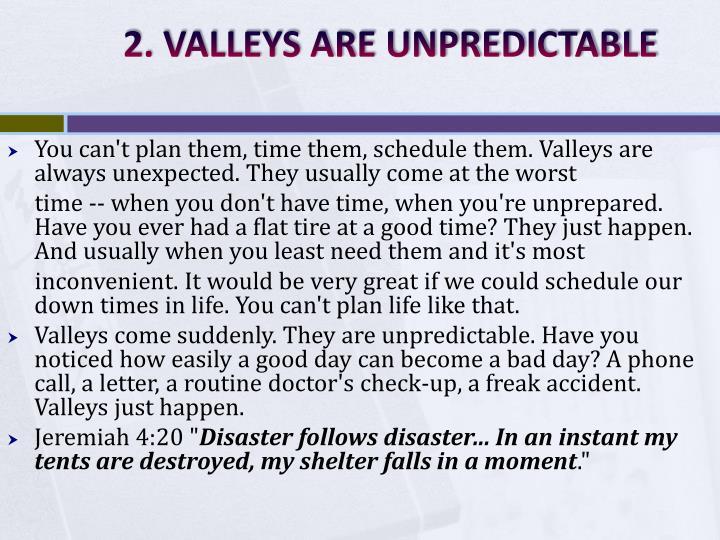 2. VALLEYS ARE UNPREDICTABLE