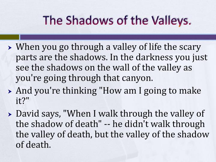 The Shadows of the Valleys.