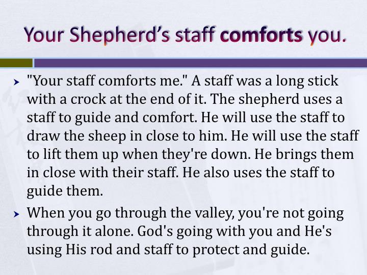 Your Shepherd's staff