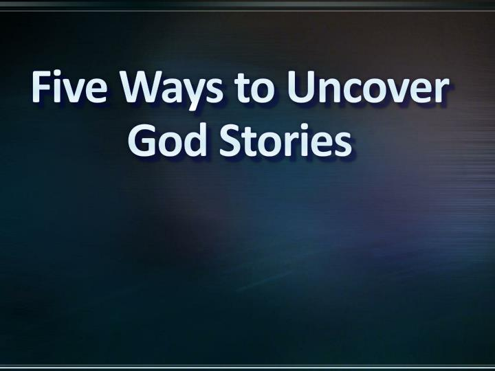 five ways to uncover god stories n.
