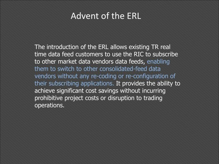 Advent of the ERL