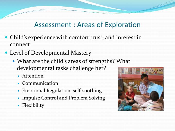 Assessment : Areas of Exploration