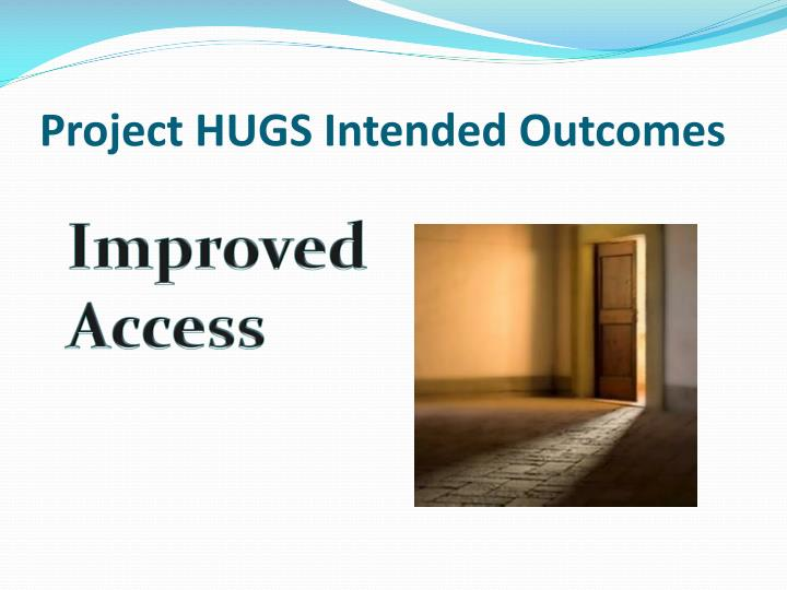 Project HUGS Intended Outcomes
