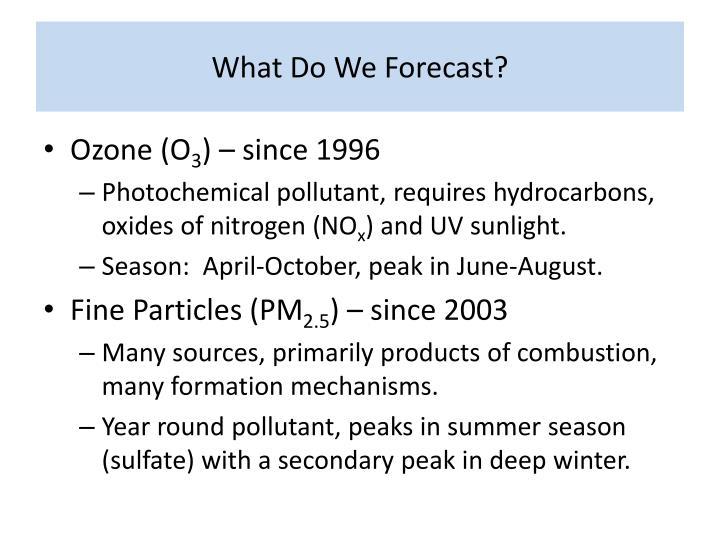 What do we forecast