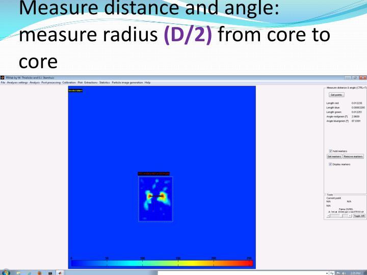 Measure distance and angle: measure radius