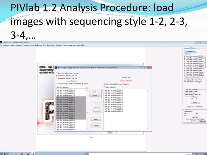 PIVlab 1.2 Analysis Procedure: load images with sequencing style 1-2, 2-3, 3-4,…