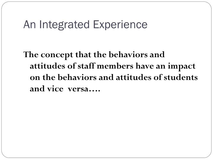 An Integrated Experience