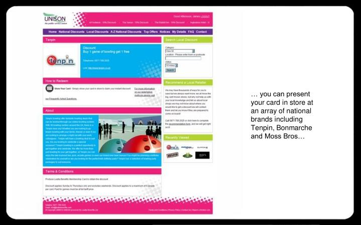 … you can present your card in store at an array of national brands including Tenpin, Bonmarche and Moss Bros…