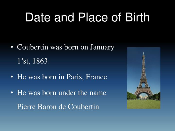 Date and place of birth