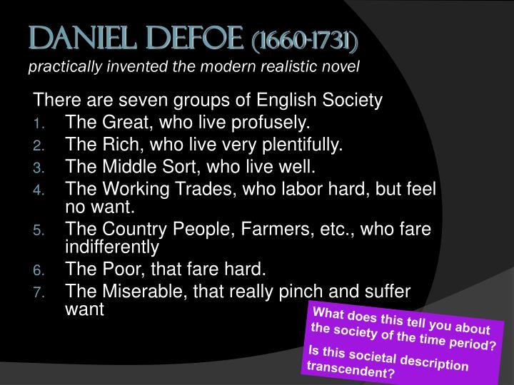 Daniel defoe 1660 1731 practically invented the modern realistic novel