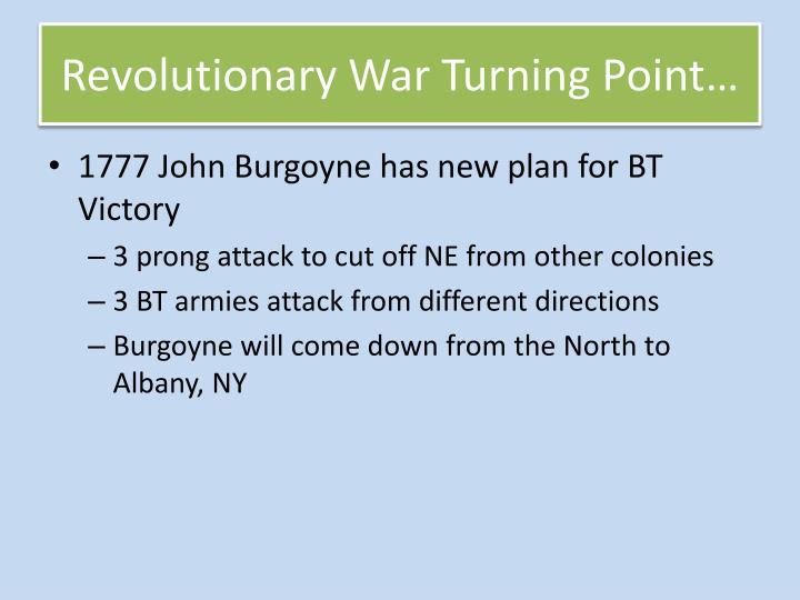 Revolutionary War Turning Point…