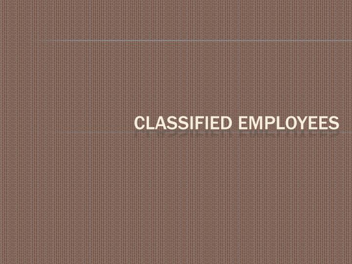 Classified employees