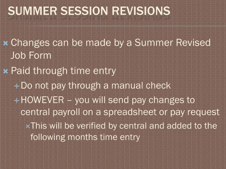 Changes can be made by a Summer Revised Job Form