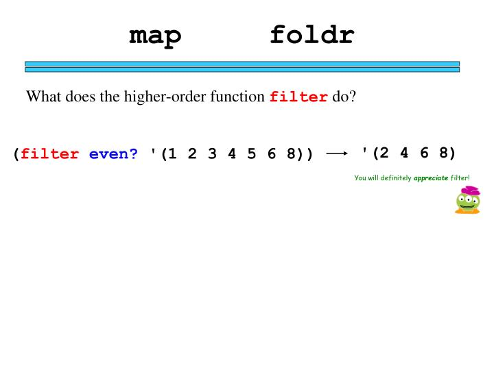 map     foldr