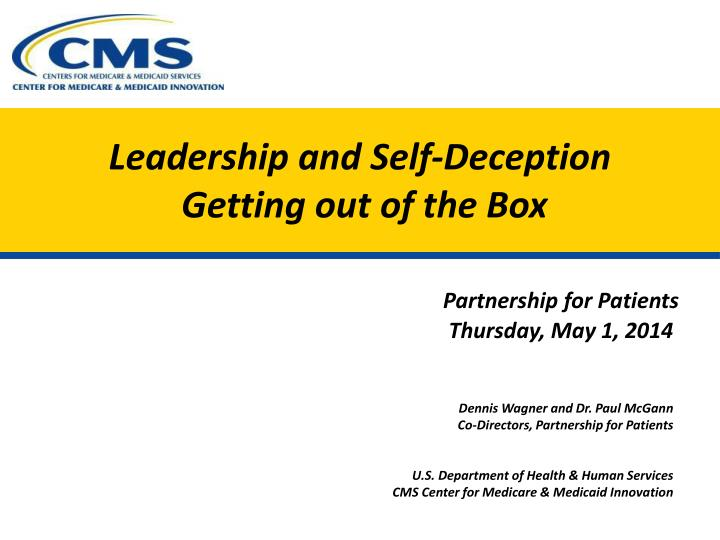 leadership and self deception Leadership and self-deception shows how business, like people, can be afflicted by disease — in this case self-deception, the major culprit in corporate failure the book explains how leaders can escape self-deception and put to use the skills, systems, and techniques that will bring success to themselves and their organizations.