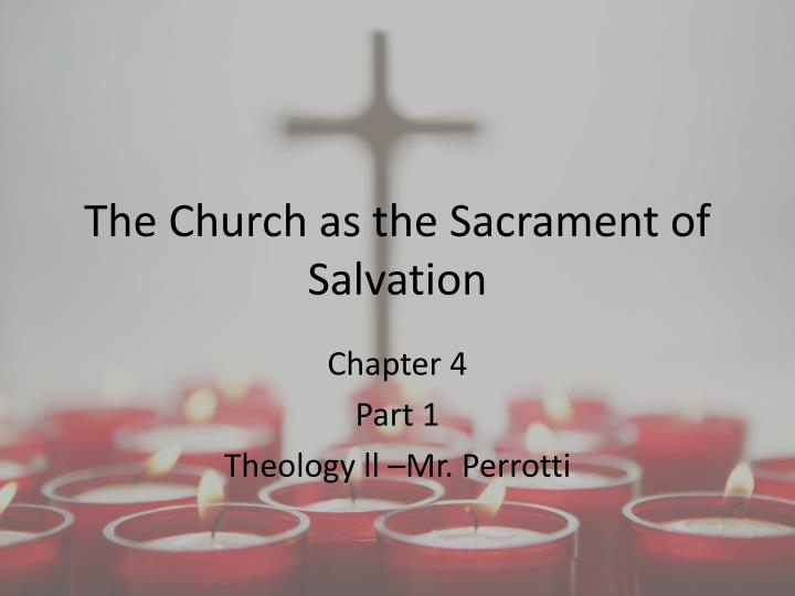 theology church and sacraments Research papers on catholic sacraments look into the catholic church's theology that believes that jesus instituted seven different sacraments and it is the responsibility of the catholic church to protect those sacraments.