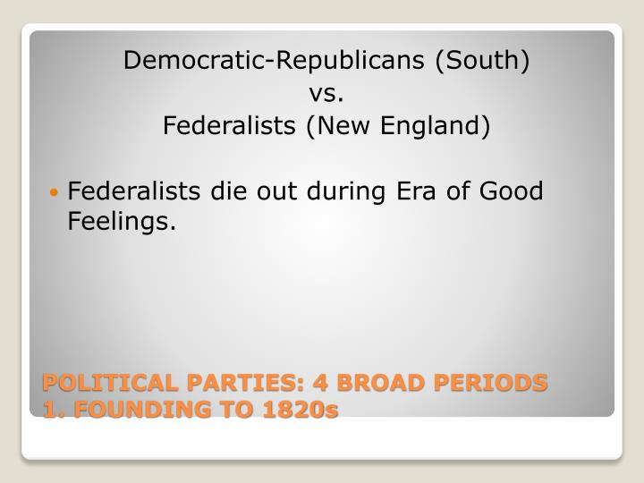 Political parties 4 broad periods 1 founding to 1820s