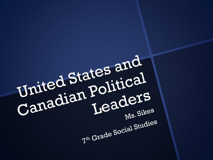 united states and canadian political leaders n.