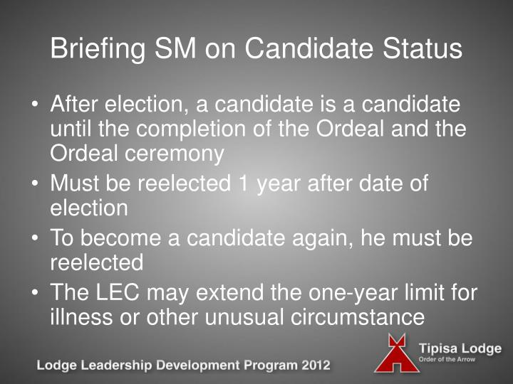 Briefing SM on Candidate Status