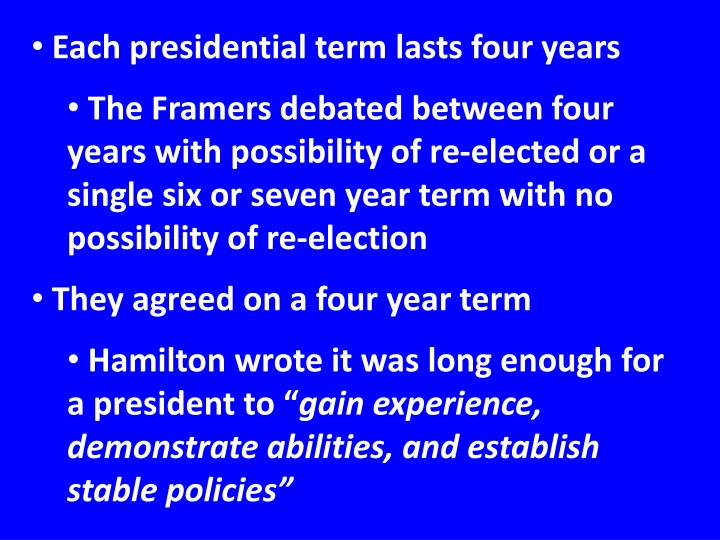 Each presidential term lasts four years
