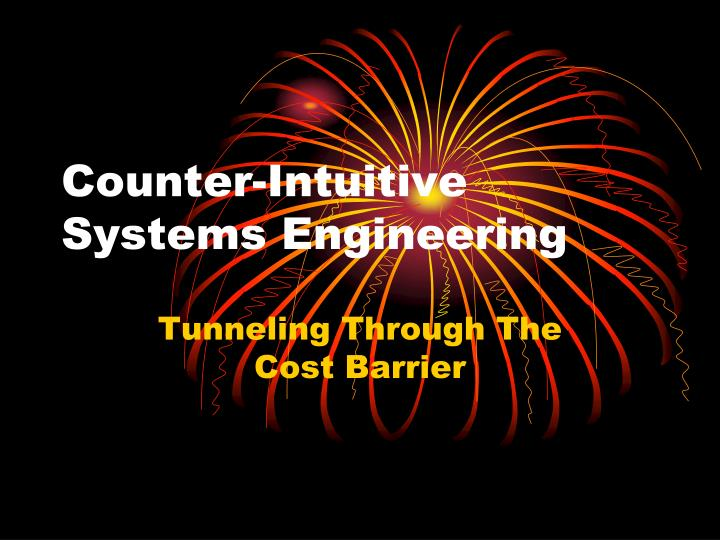 counter intuitive systems engineering n.