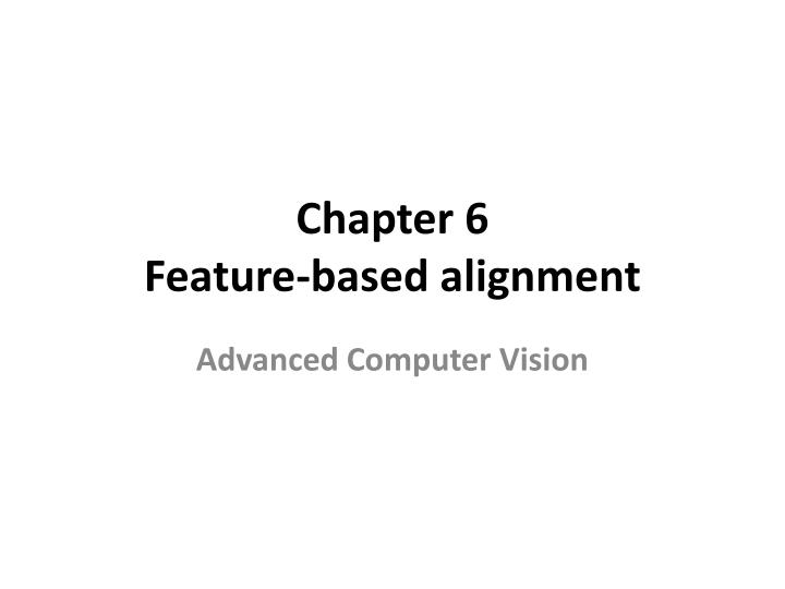 chapter 6 feature based alignment n.