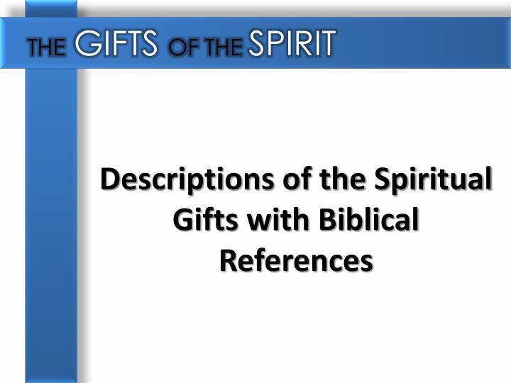 Ppt the gifts of the spirit powerpoint presentation id1884894 descriptions of the spiritual gifts with biblical references negle Gallery