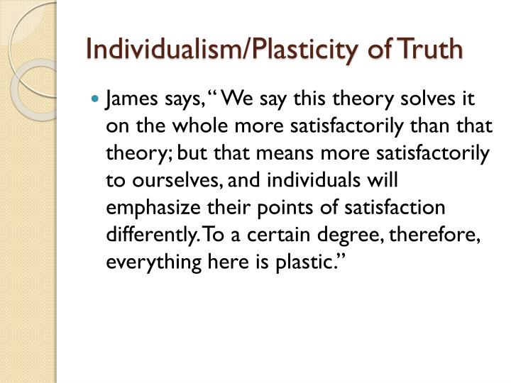 Individualism/Plasticity of Truth