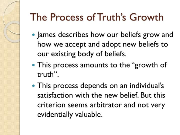 The Process of Truth's Growth