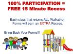 100 participation free 15 minute recess