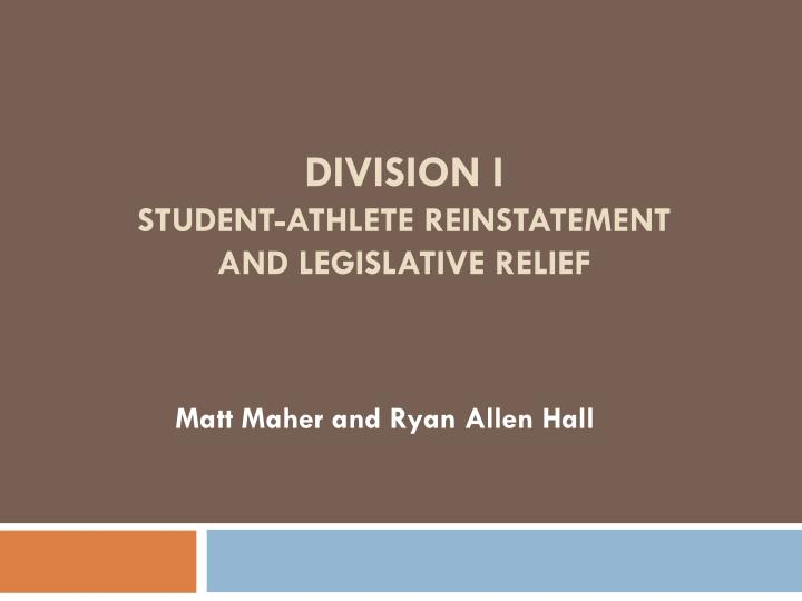 division i student athlete reinstatement and legislative relief n.