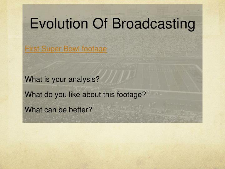 Evolution Of Broadcasting