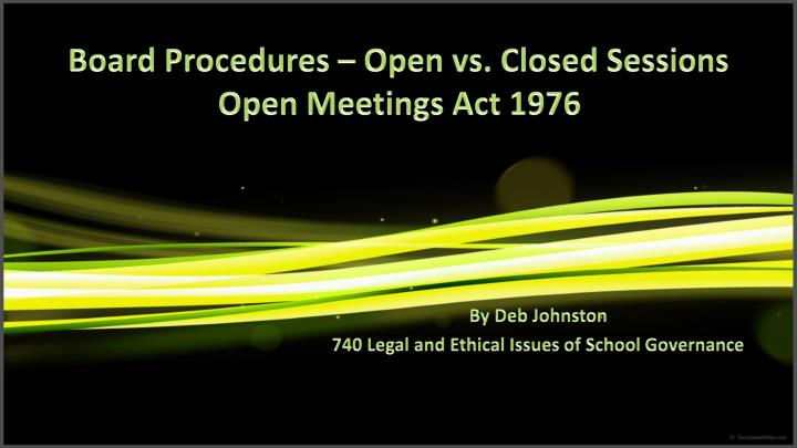 board procedures open vs closed sessions open meetings act 1976 n.