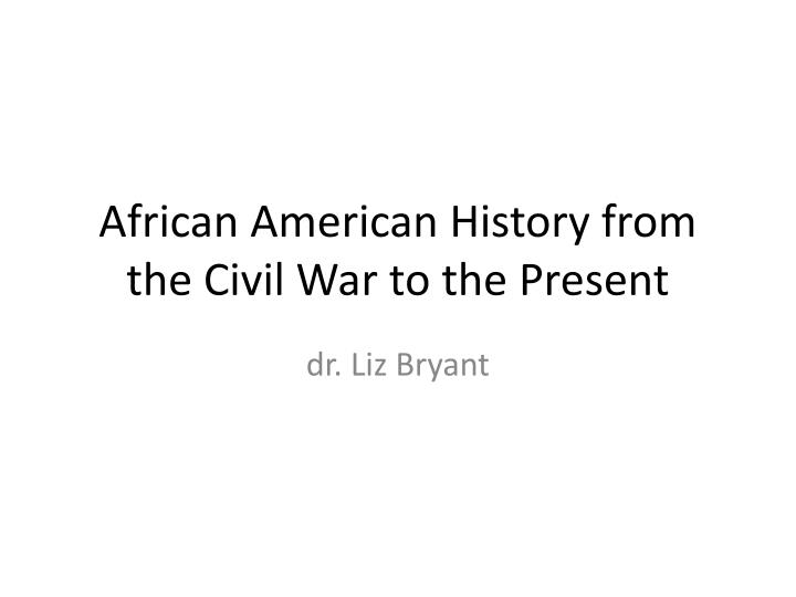 african american history from the civil war to the present n.