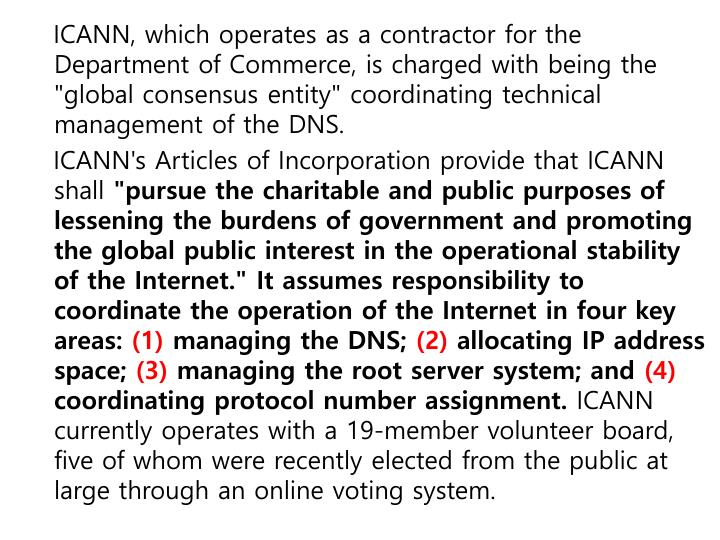 "ICANN, which operates as a contractor for the Department of Commerce, is charged with being the ""global consensus entity"" coordinating technical management of the DNS."