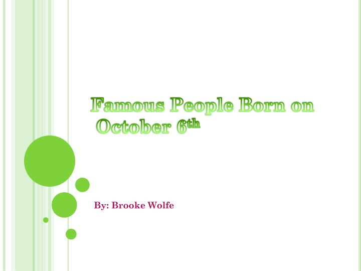 Famous People Born On October 6th