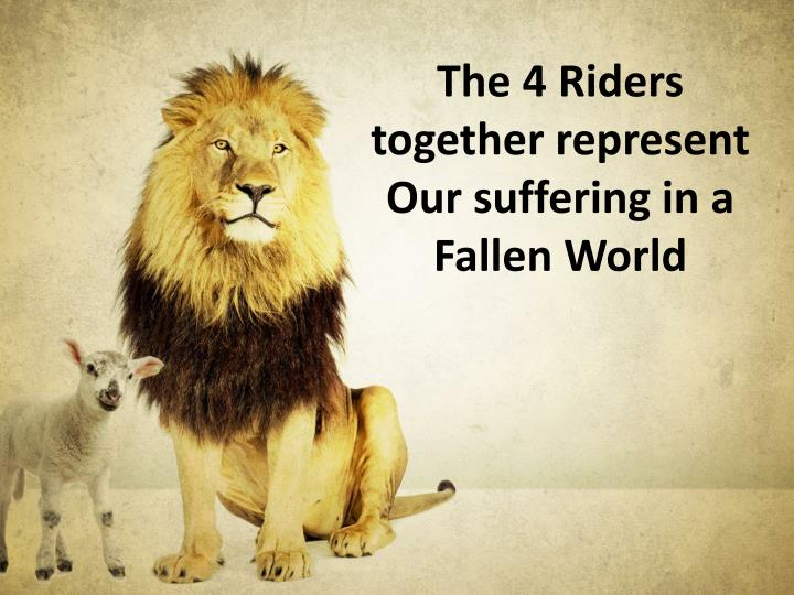 The 4 Riders together represent