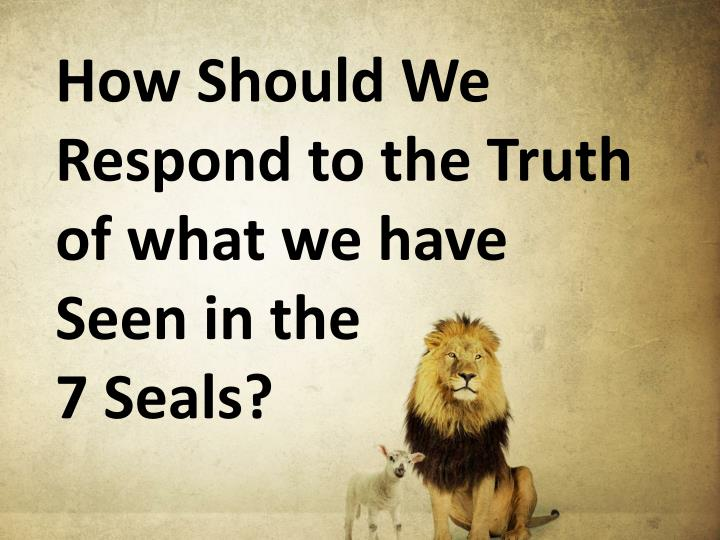 How Should We Respond to the Truth of