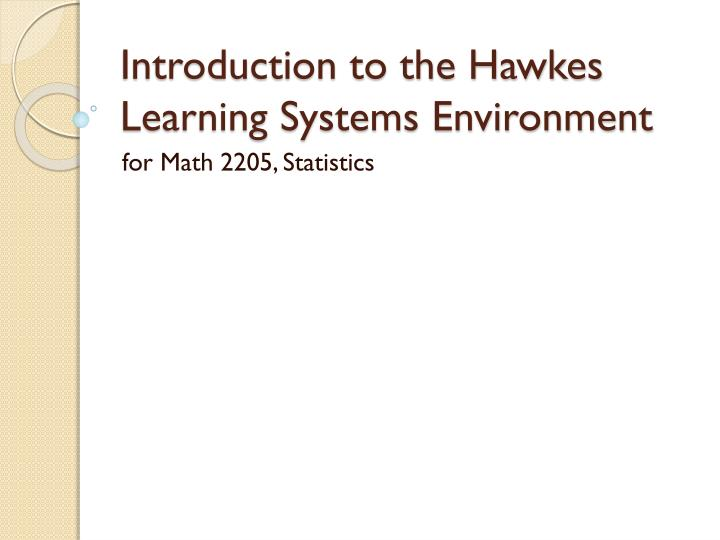 Ppt introduction to the hawkes learning systems environment introduction to the hawkes learning systems environment fandeluxe Choice Image