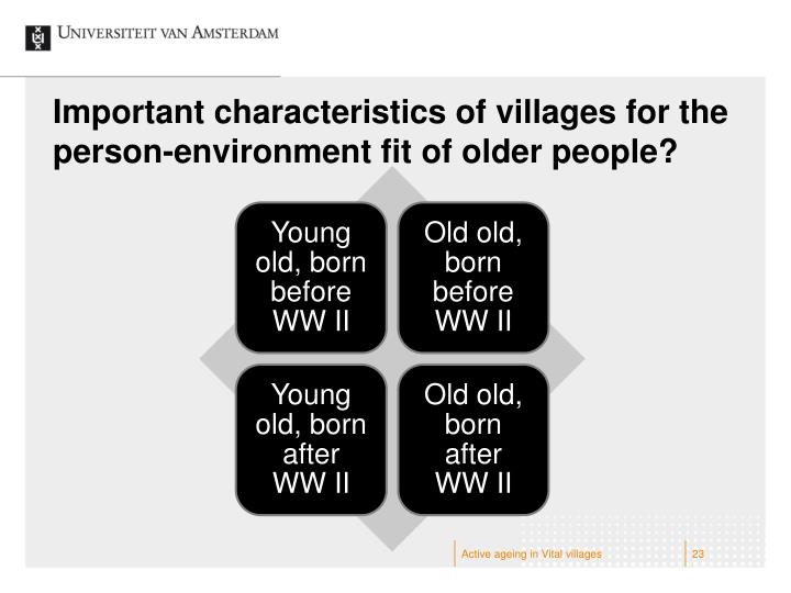 Important characteristics of villages for the person-environment fit of older people?