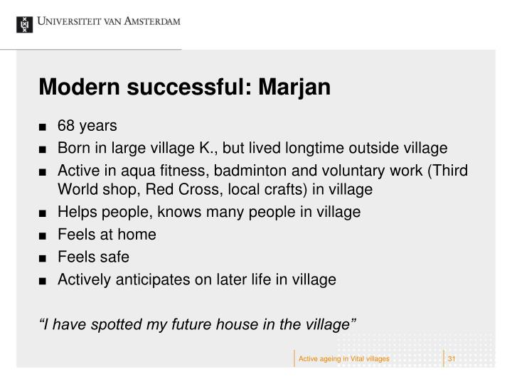 Modern successful: Marjan