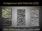 comparison with filtersim 2 6