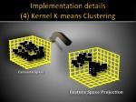 implementation details 4 kernel k means clustering